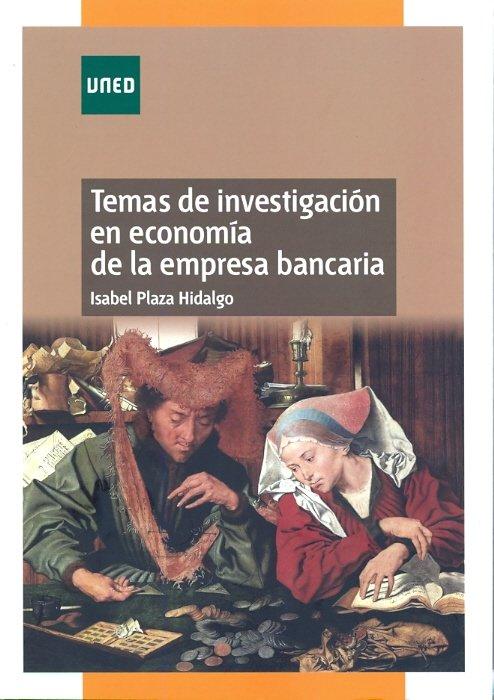 Temas de investigacion en economia de la empresa bancaria
