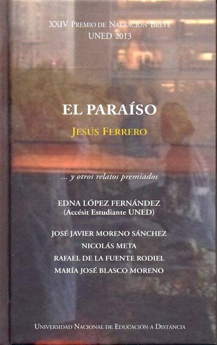 Xxiv premio de narracion breve uned 2013. el paraiso ...y ot