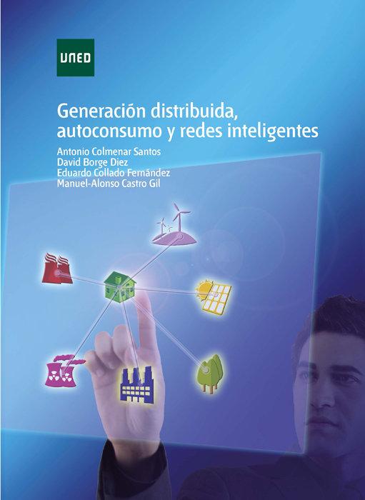 Generacion distribuida, autoconsumo y redes inteligentes