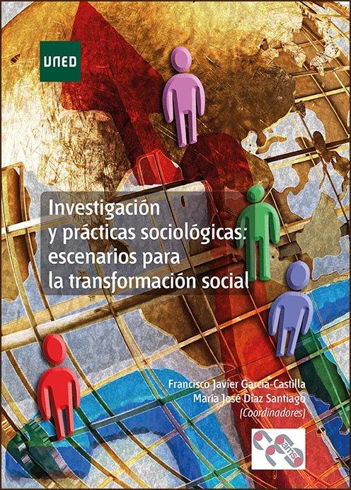 Investigacion practicas sociologicas escenarios para transf