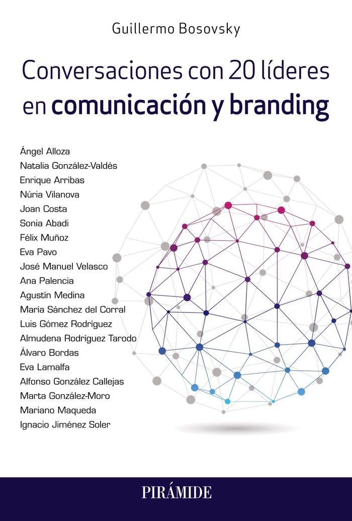 Conversaciones con 20 lideres en comunicacion y branding