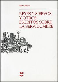 Reyes y siervos y otros escritos sobre la servidumbre