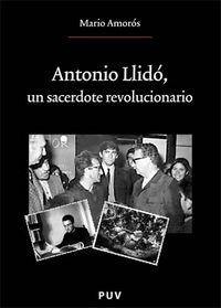 Antonio llido, un sacerdote revolucionario