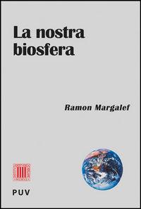 Nostra biosfera,la