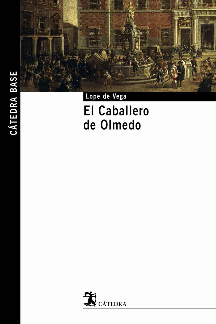 Caballero de olmedo,el catedra base