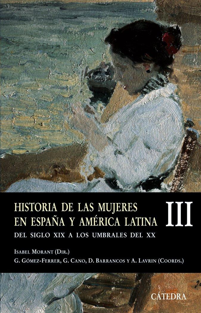Historia de las mujeres en españa y america latina iii
