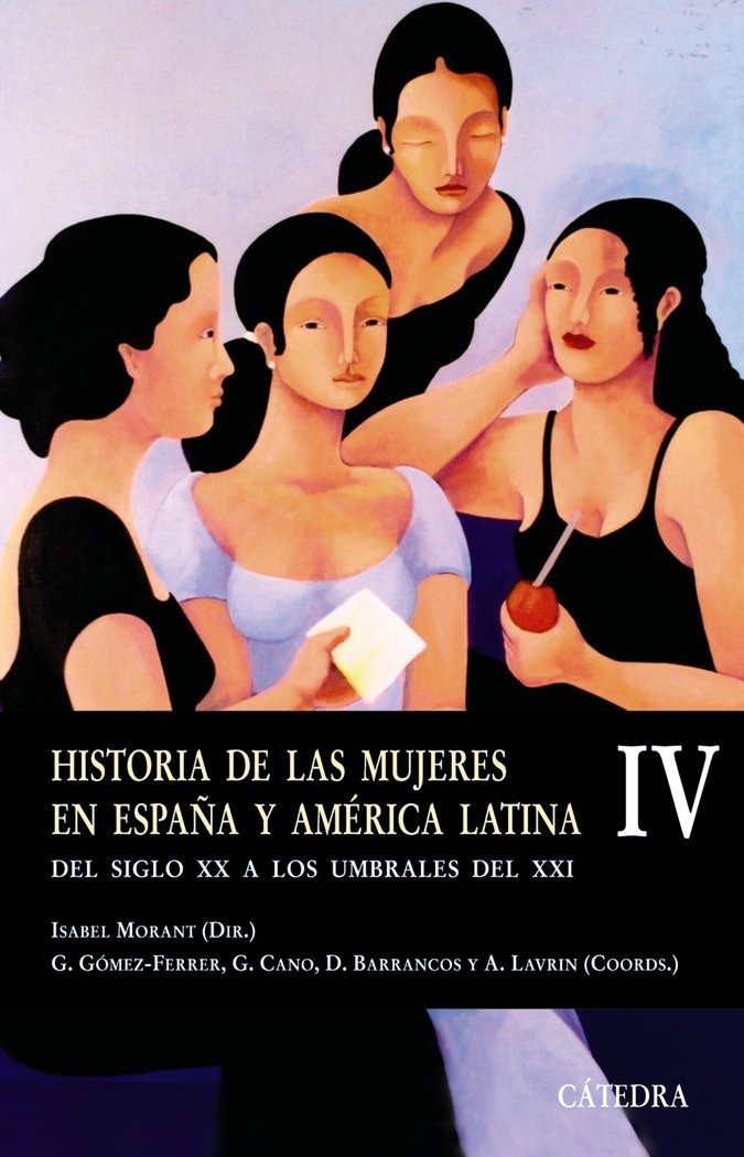 Historia de las mujeres en españa y america latina iv