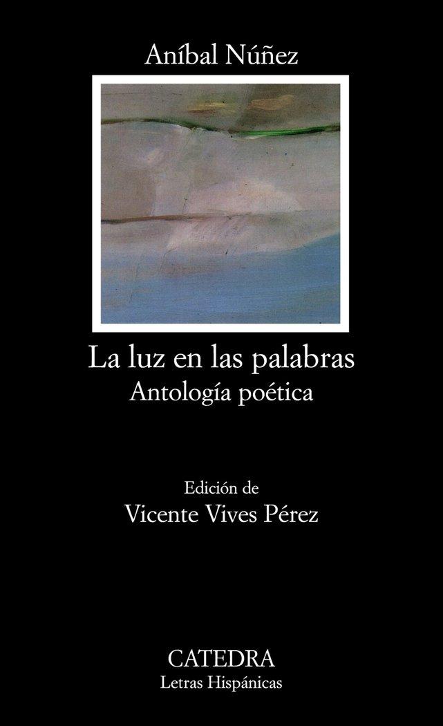 Luz en las palabras,la antologia poetica