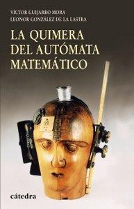 La quimera del automata matematico