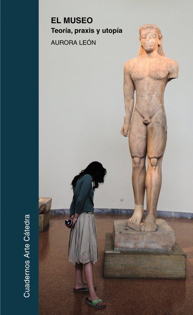 Museo teoria praxis y utopia,el