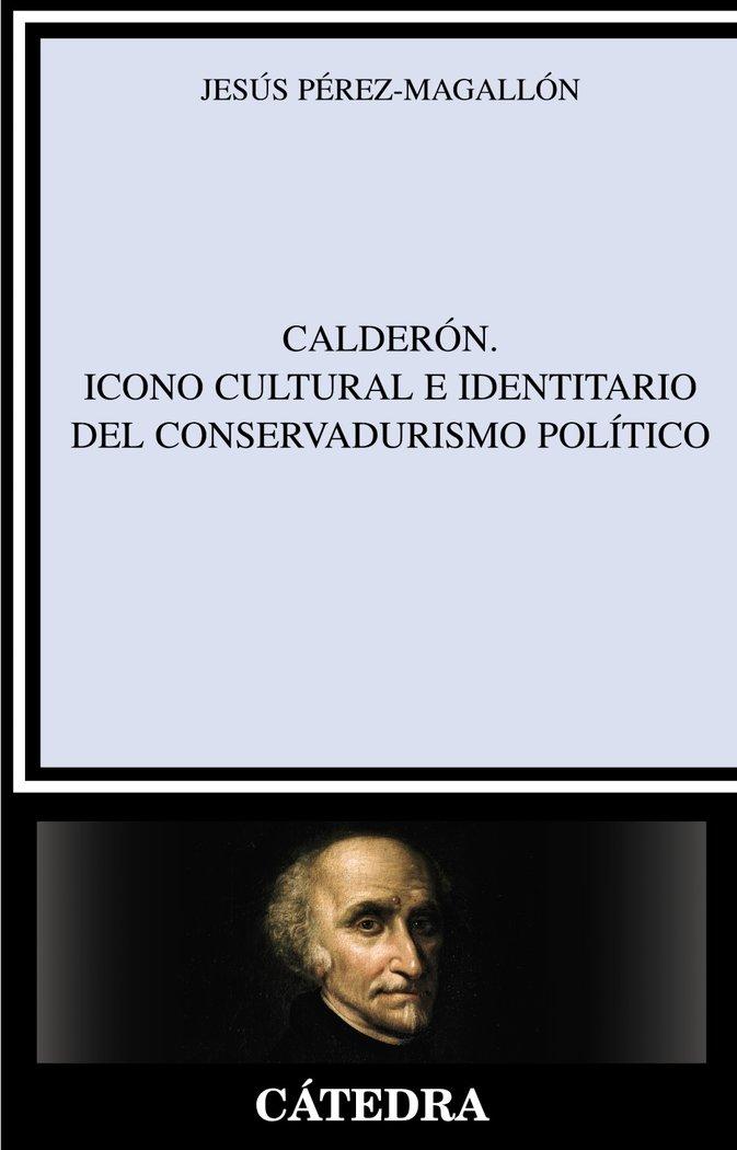 Calderon icono cultural e identitario conservadurismo politi
