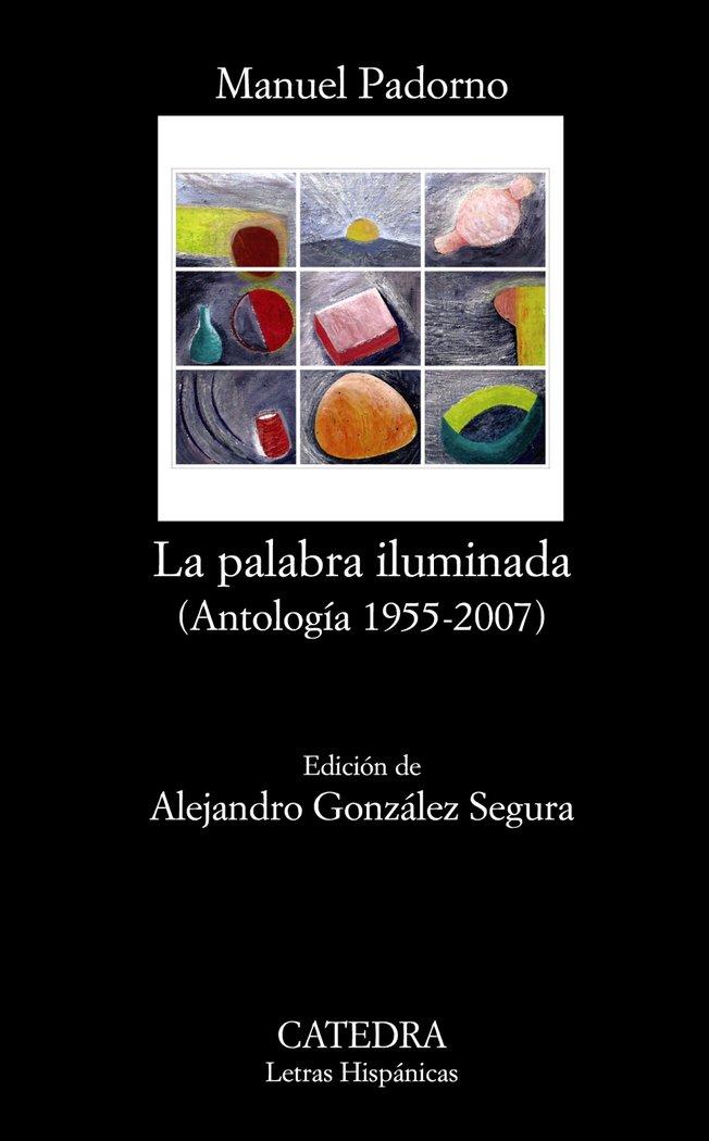 Palabra iluminada,la antologia 1955-2007