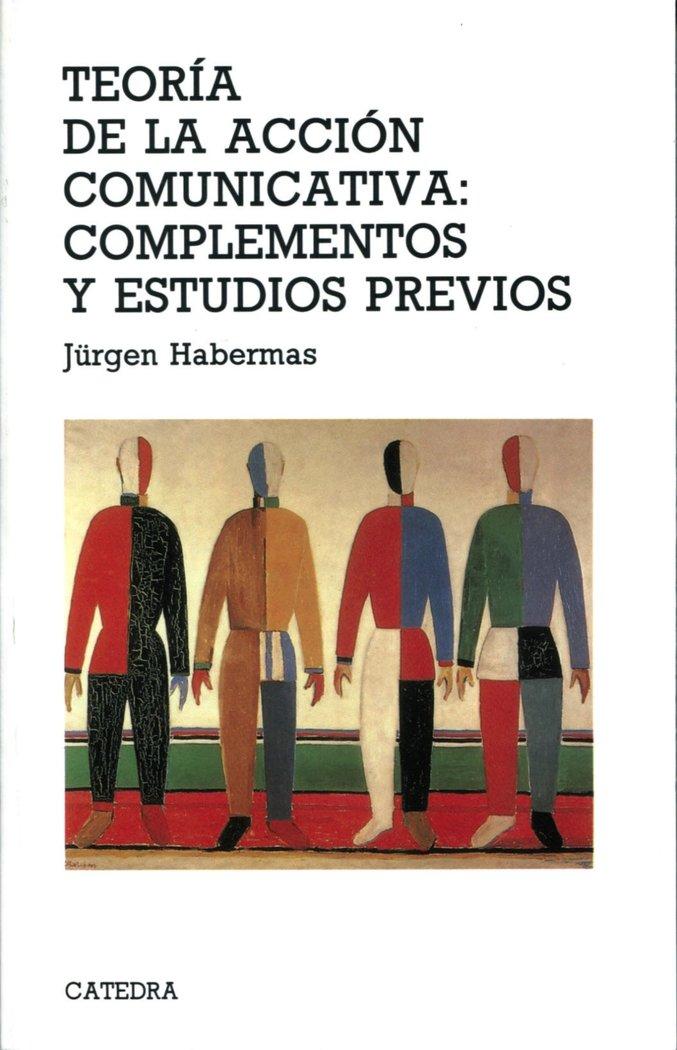Teoria de la accion comunicativa: complementos y estudios pr