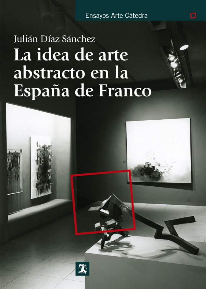 Idea de arte abstracto en la españa de franco,la