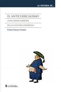 El anticlericalismo   la historia de ...