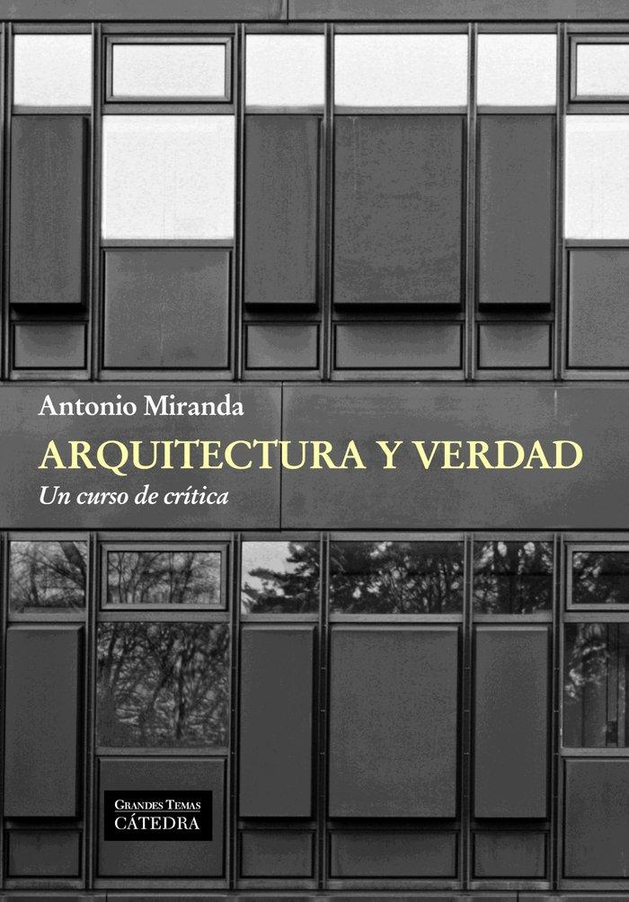 Arquitectura y verdad un curso de critica  arte grandes tema