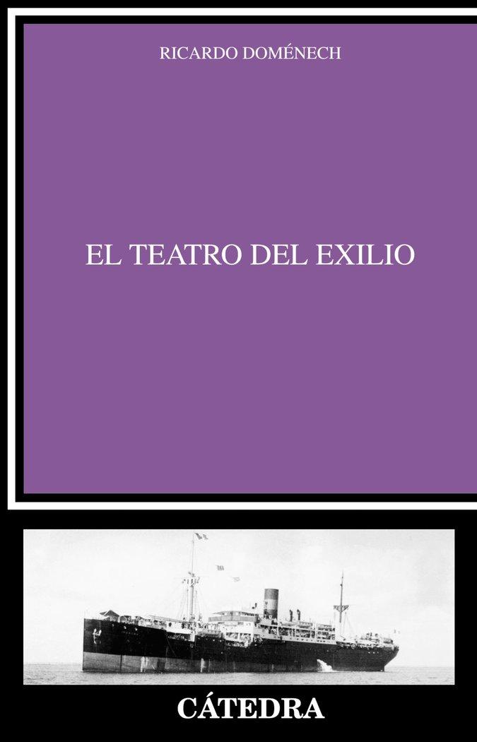 El teatro del exilio  critica y estudios literarios