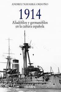 1914 aliadofilos y germanofilos en la cultura española