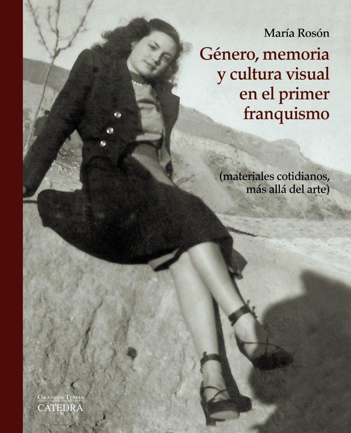 Genero memoria y cultura visual en el primer franquismo
