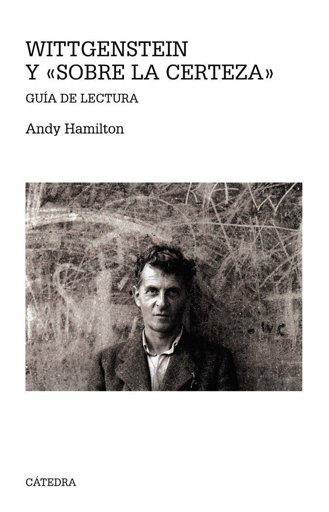 Wittgenstein y sobre la certeza