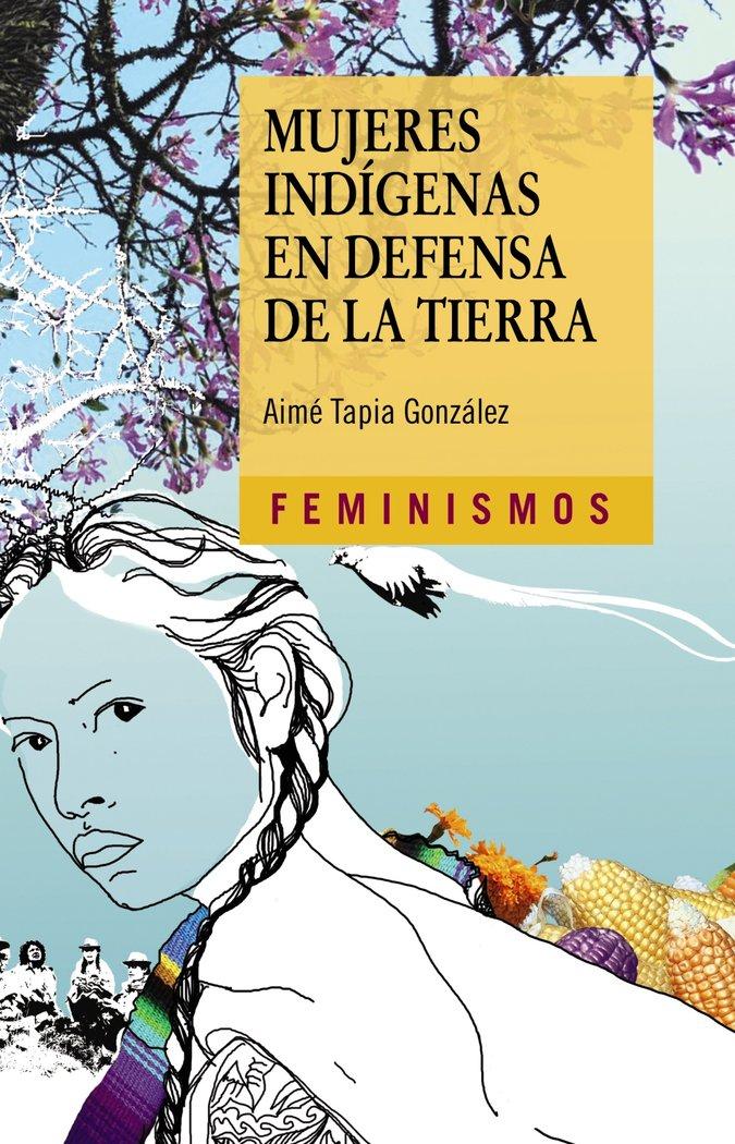 Mujeres indigenas en defensa de la tierra