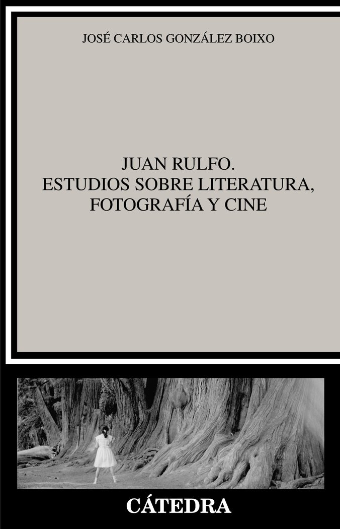 Juan rulfo estudios sobre literatura fotografia y cine