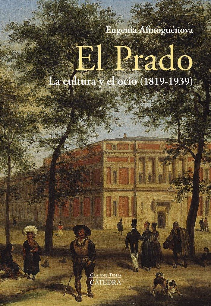 Prado la cultura y el ocio 1819-1939,el