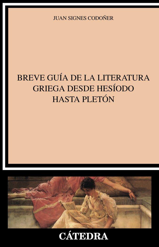 Breve guia de la literatura griega desde hesiodo hasta pleto