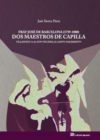 Fray jose de barcelona 1739 1800 dos maestros de capilla