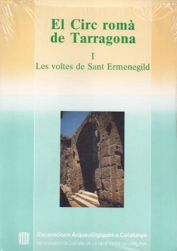 Circ roma de tarragona. i. les voltes de sant ermenegild/el