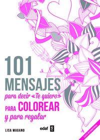 101 mensajes para decir te quiero colorear y regalar