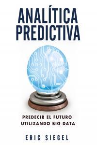 Analitica predictiva predecir el futuro utilizando big data