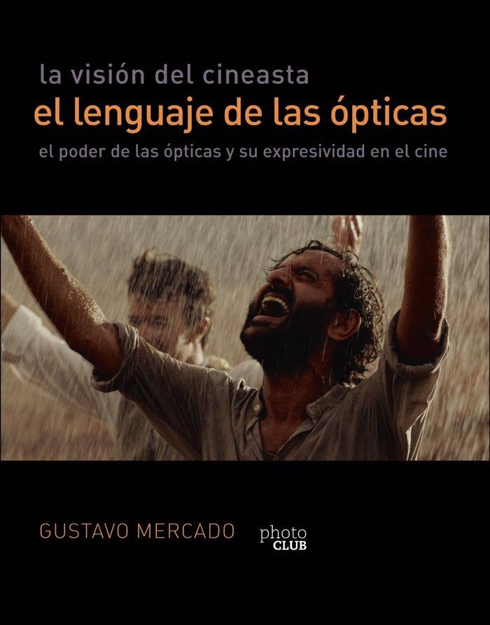 La vision del cineasta el lenguaje de las opticas de mercad