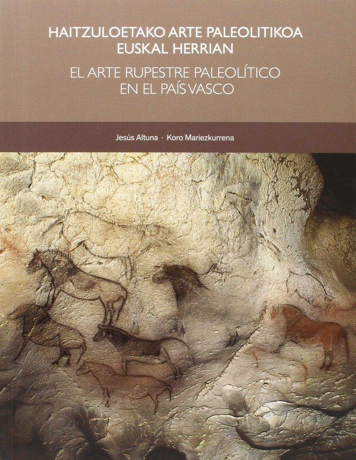 Haitzuloetako arte paleolitikoa euskal herrian / el arte rup