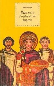 Bizancio perfiles de un imperio hipecu