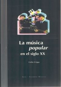 Musica popular en el siglo xx +cd