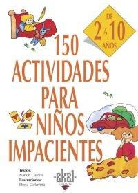 150 actividades para niños impacientes 2-10 años