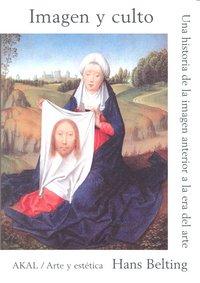 Imagen y culto una historia de la imagen anterior a la era