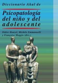 Dic.akal psicopatologia del niño y del adolescente