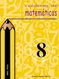 Cuaderno matematicas 8 ep