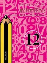 Cuaderno matematicas 12 ep