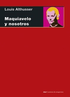Maquiavelo y nosotros