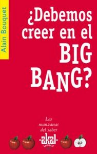 Podemos creer en el big bang