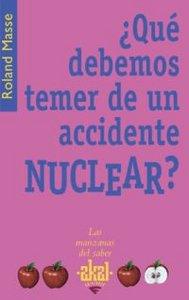 Que debemos temer de un accidente nuclear