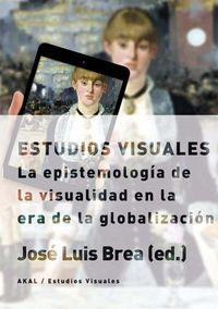 Estudios visuales epistemologia visualidad era globalizacion