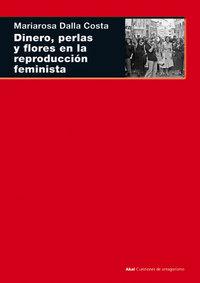 Dinero perlas y flores en la reproduccion feminista