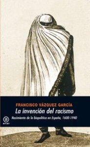 Invencion del racismo,la