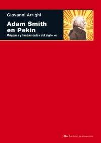 Adam smith en pekin  origenes y fundamentos del siglo xxi