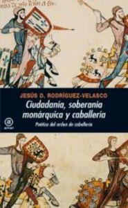 Ciudadania soberania monarquica y caballeria