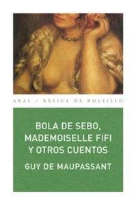 Bola de sebo mademoiselle fifi y otros cuentos